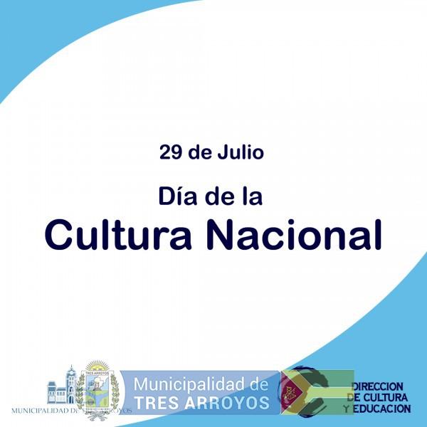 imagen 1 de la noticia 29 DE JULIO: DÍA DE LA CULTURA NACIONAL - ADHESIÓN DIRECCIÓN DE CULTURA Y EDUCACIÓN MUNICIPALpublicada el 2021-07-29