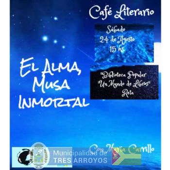 imagen 1 de la noticia RETA: CAFE LITERARIO  EL ALMA. MUSA INMORTAL EN LA BIBLIOTECA UN MUNDO DE LIBROSpublicada el 2019-08-20